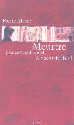 MEURTRE PEU CONVENTIONNEL A ST-MIHIEL