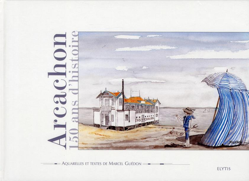 ARCACHON 150 ANS D'HISTOIRE