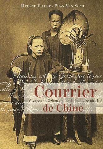 COURRIER DE CHINE - VOYAGES EN ORIENT D'UN MISSIONNAIRE