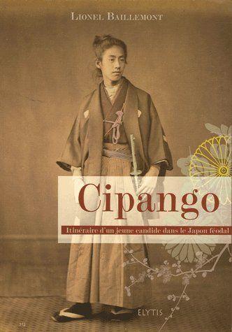 CIPANGO - ITINERAIRE D'UN CANDIDE DANS LE JAPON FEODAL