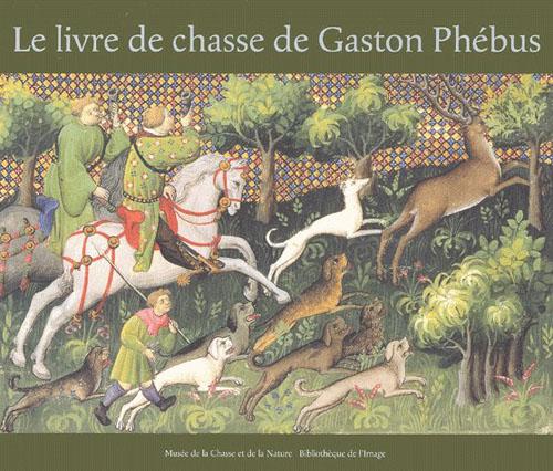 LIVRE DE CHASSE DE GASTON PHEBUS