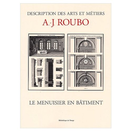 MENUISIER EN BATIMENT. DESCRIPTION DES ARTS ET METIERS