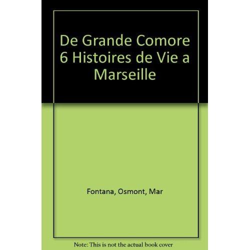 DE GRANDE COMORE 6 HISTOIRES DE VIE A MARSEILLE