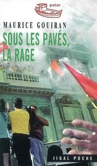 SOUS LES PAVES LA RAGE (POCHE)