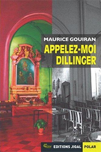 APPELEZ-MOI DILLINGER