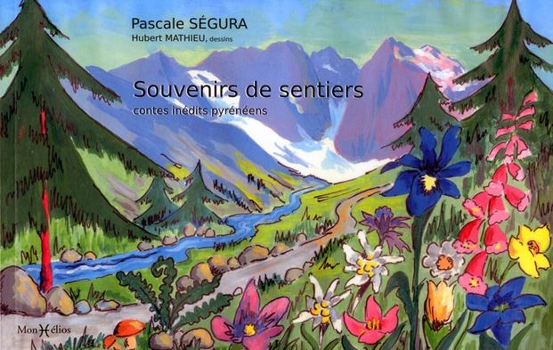SOUVENIRS DE SENTIERS, CONTES INEDITS PYRENEENS