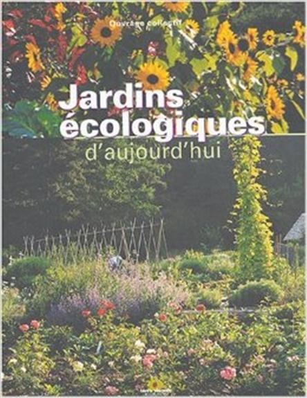JARDINS ECOLOGIQUES D'AUJOURD'HUI