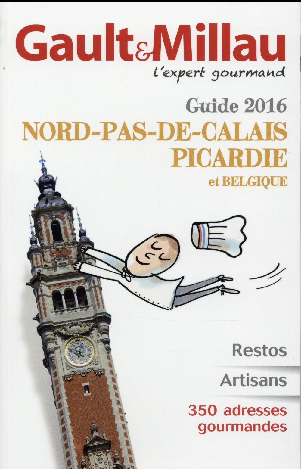GUIDE NORD-PAS-DE-CALAIS, PICARDIE 2016