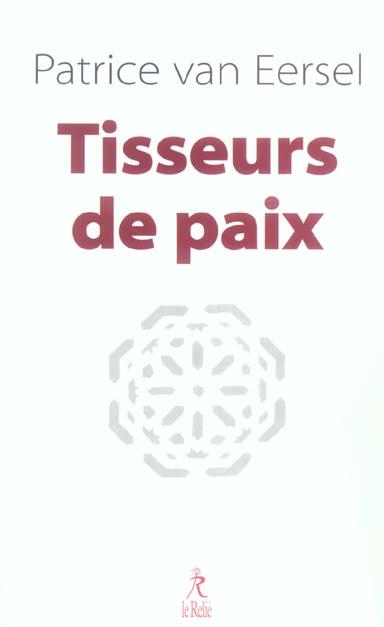 TISSEURS DE PAIX (LES)