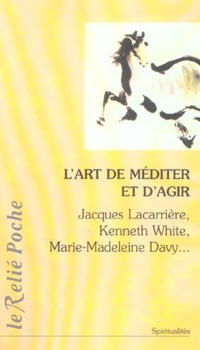 ART DE MEDITER ET D'AGIR (L')