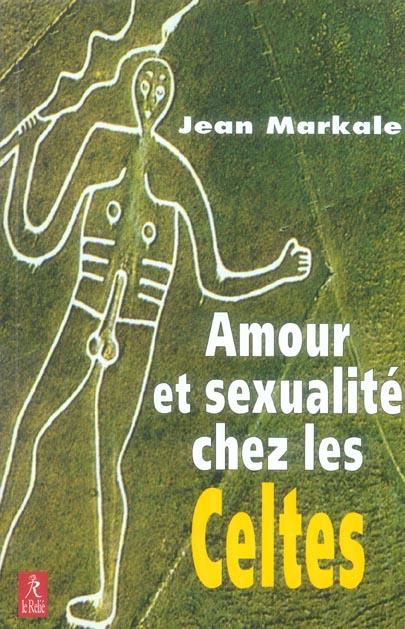 AMOUR ET SEXUALITE CHEZ LES CELTES