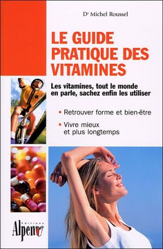 LE GUIDE PRATIQUE DES VITAMINES