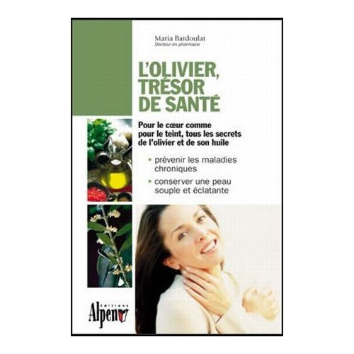 L'OLIVIER, TRESOR DE SANTE