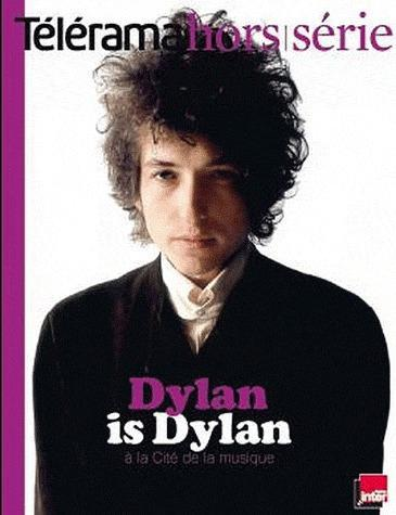 DYLAN IS DYLAN - TELERAMA HORS-SERIE N 176