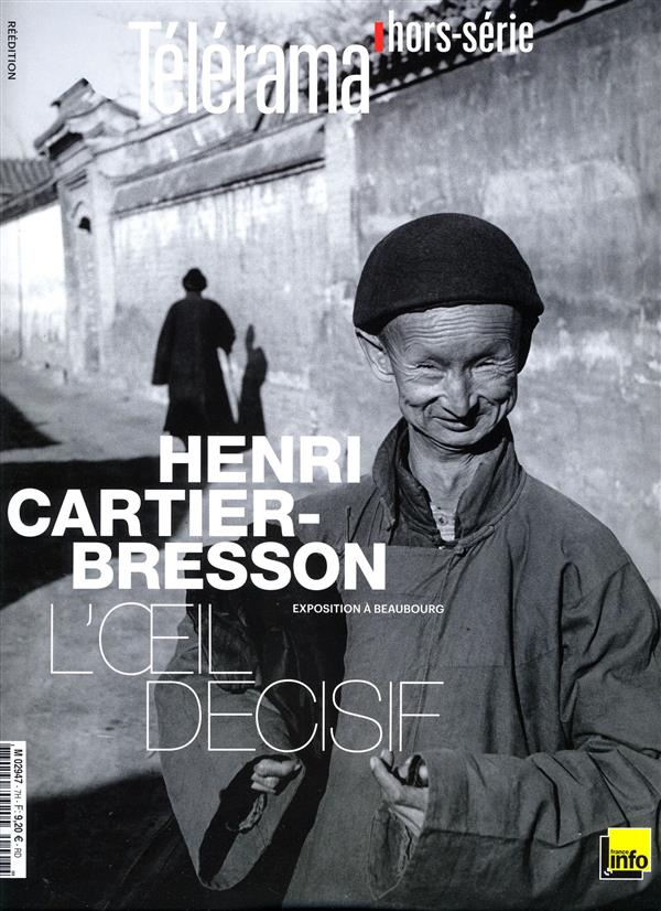 HENRI CARTIER-BRESSON, L'OEIL DECISIF - TELERAMA HORIZONS N 7
