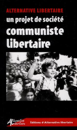 UN PROJET DE SOCIETE COMMUNISTE LIBERTAIRE