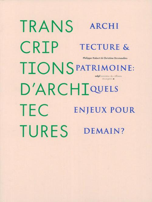 TRANSCRIPTIONS D'ARCHITECTURES ARCHITECTURE ET PATRIMOINE, QUELS ENJEUX POUR DEMAIN ?