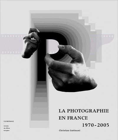 LA PHOTOGRAPHIE EN FRANCE 1970-2005