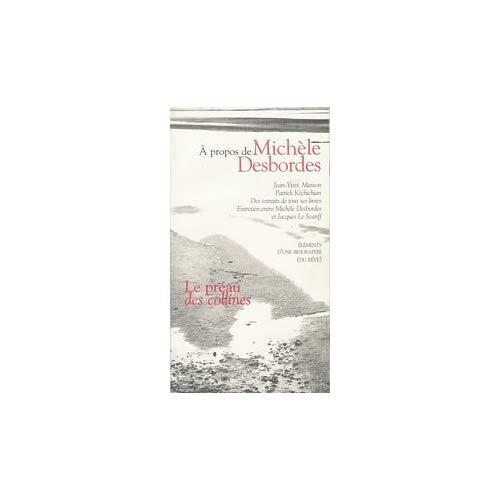 A PROPOS DE MICHELE DESBORDES, LE PREAU DES COLLINES N 5