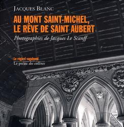 AU MONT-SAINT-MICHEL, LE REVE DE SAINT AUBERT