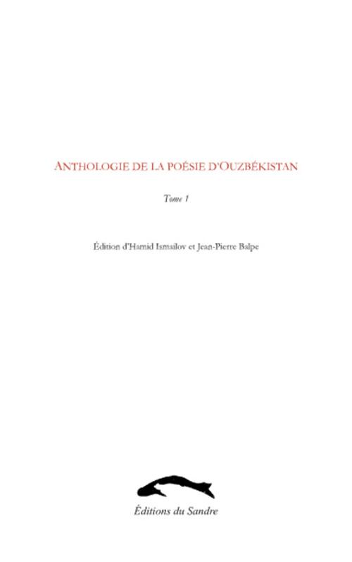 ANTHOLOGIE DE LA POESIE D'OUZBEKISTAN, TOME 1