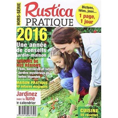RUSTICA PRATIQUE HORS-SERIE : UNE ANNEE DE CONSEIL JARDIN-MAISON 2016