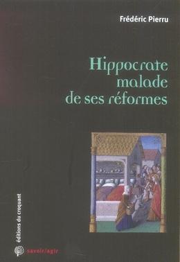 HIPPOCRATE MALADE DE SES REFORMES