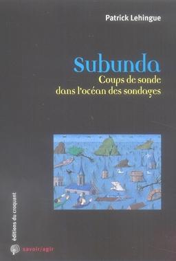 SUBUNDA COUPS DE SONDE DANS L'OCEAN DES SONDAGES