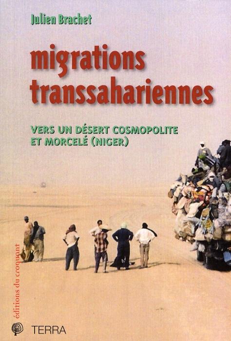 MIGRATIONS TRANSSAHARIENNES VERS UN DESERT COSMOPOLITE ET MORCELE, NIGER