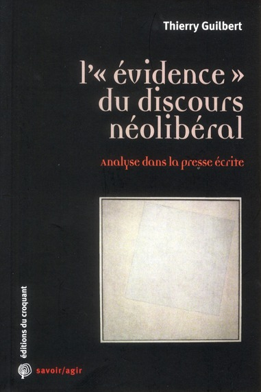 L'EVIDENCE DU DISCOURS NEOLIBERAL ANALYSE DANS LA PRESSE ECRITE