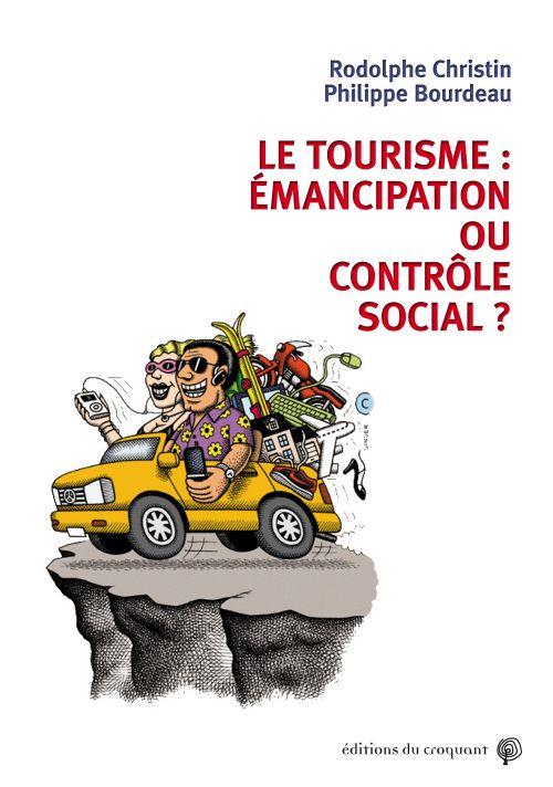 LE TOURISME EMANCIPATION OU CONTROLE SOCIAL