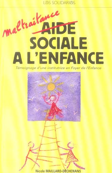 MALTRAITANCE SOCIALE  A L'ENFANCE