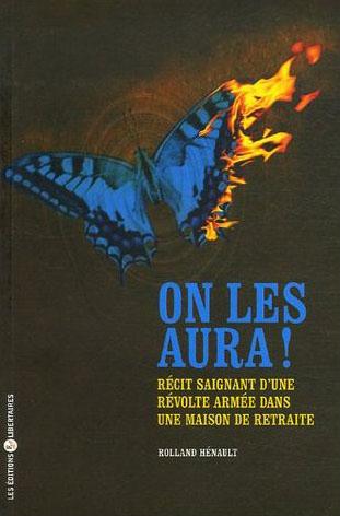 ON LES AURA ! RECIT SAIGNANT D'UNE REVOLTE ARMEE DANS UNE MAISON DE RETRAITE
