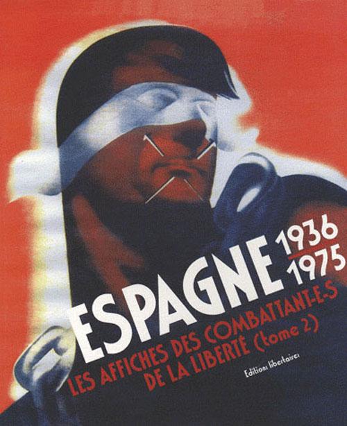 ESPAGNE 1936-1975 : LES AFFICHES DES COMBATTANT(E)S DE LA LIBERTE