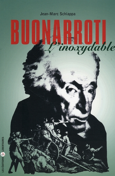 BUONARROTI (1761-1837) L'INOXYDABLE