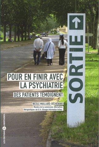 POUR EN FINIR AVEC LA PSYCHIATRIE  DES PATIENTS TEMOIGNENT