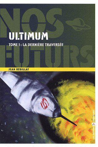 ULTIMUM TOME 1 : LA DERNIERE TRAVERSEE