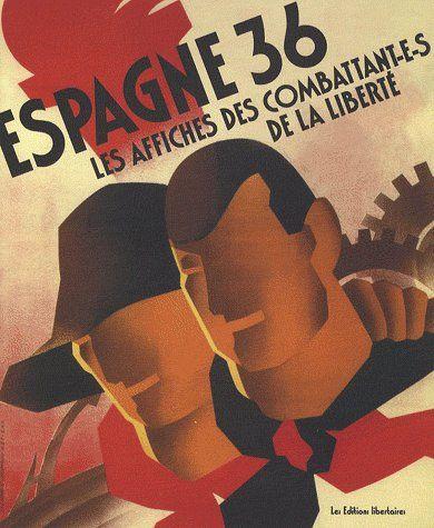ESPAGNE 1936 LES AFFICHES DES COMBATTANT(ES)S DE LA LIBERTE