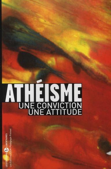 ATHEISME : UNE CONVISTION, UNE ATTITUDE