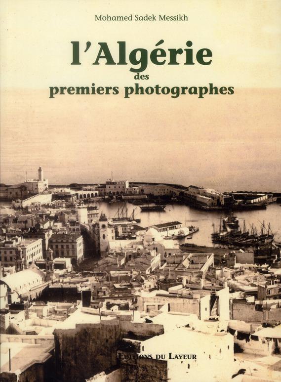 L'ALGERIE DES PREMIERS PHOTOGRAPHES