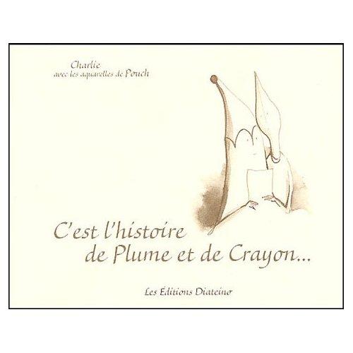C'EST L'HISTOIRE DE PLUME ET DE CRAYON....