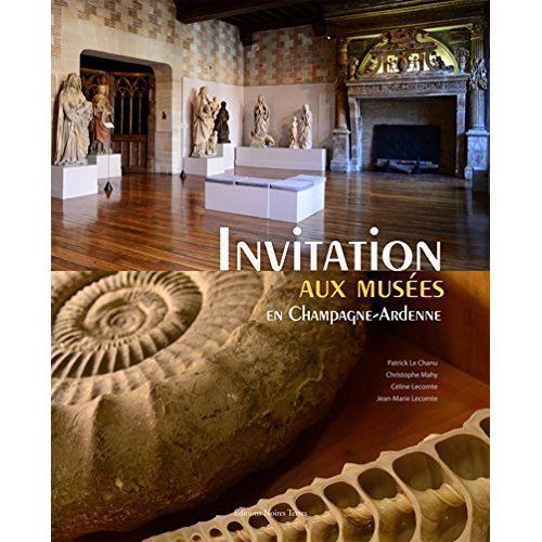 INVITATION AUX MUSEES EN CHAMPAGNE-ARDENNE