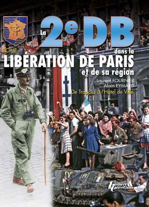 2EME DB DANS LA LIBERATION DE PARIS ET DE SA REGION (T1