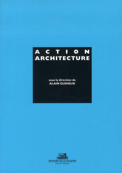 ACTION ARCHITECTURE