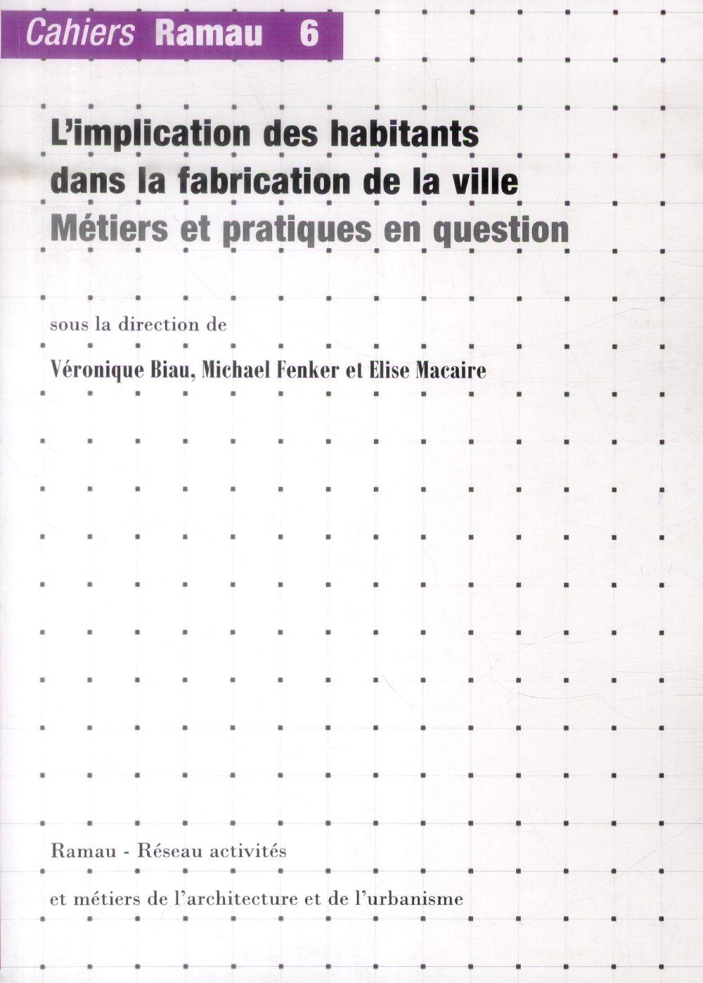 RAMAU 6, L'IMPLICATION DES HABITANTS DANS LA FABRICATION DE LA VILLE. METIERS ET PRATIQUES EN QUESTI