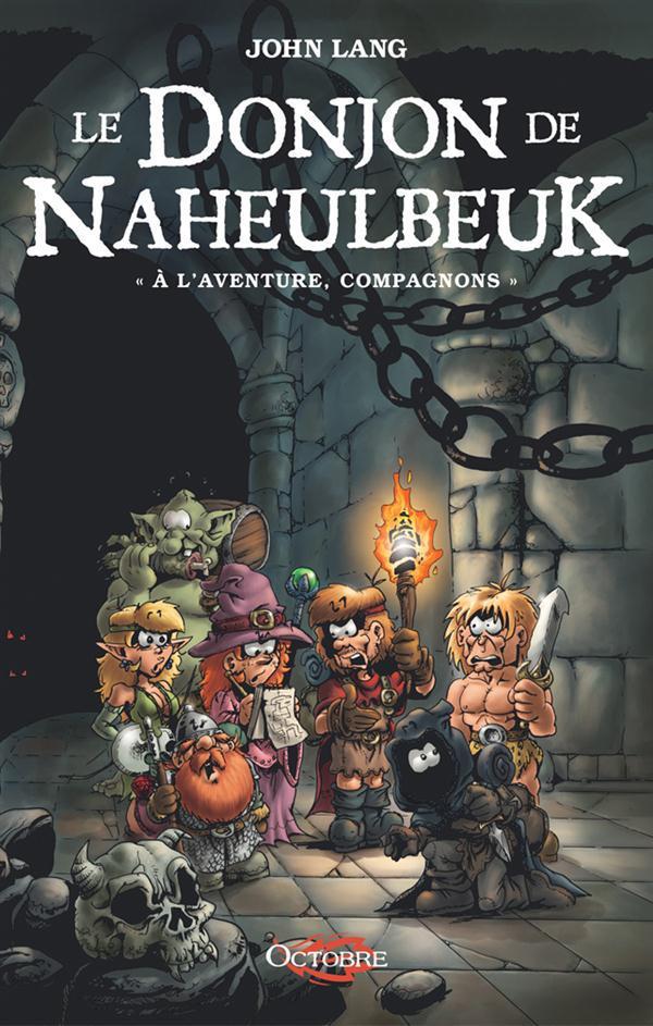 LE DONJON DE NAHEULBEUK T0 - A L'AVENTURE COMPAGNONS