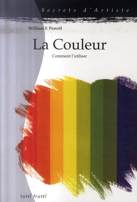 LA COULEUR COMMENT L'UTILISER