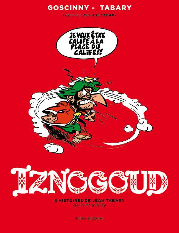 IZNOGOUD 6 HISTOIRES DE JEAN TABARY DE 1978 A1989