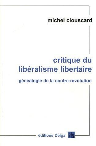 CRITIQUE DU LIBERALISME LIBERTAIRE
