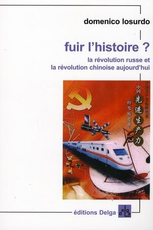 FUIR L'HISTOIRE ? LA REVOLUTION RUSSE ET LA REVOLUTION CHINOISE AUJOURD'HUI